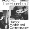 In Reserve: The Household!  Historic Models and Contemporary Positions from the Bauhaus