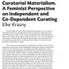 Curatorial Materialism. A Feminist Perspective on Independent and Co-Dependent Curating