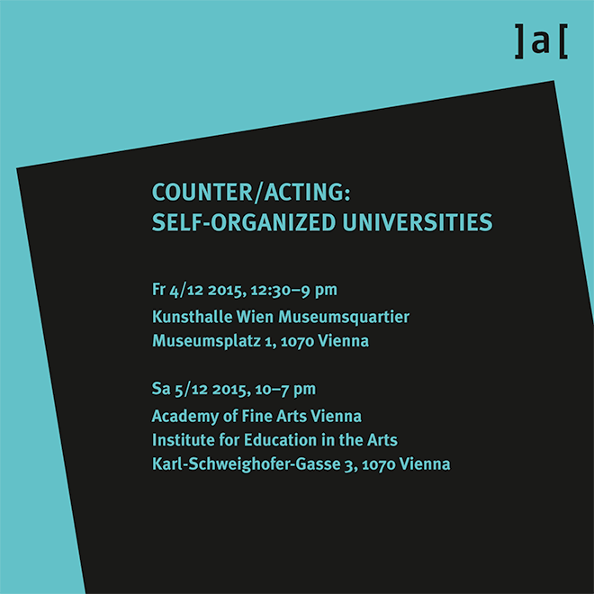 Counter_Acting_Self-Organized-Universities_Lectures+Workshops_Dec4-5,2015_Academy-of-Fine-Arts-Vienna_Institute-for-Education-in-the-Arts_