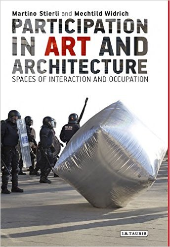 participation-in-art-and-architecture_spaces-of-interaction-and-occupation_stierli_widrich_