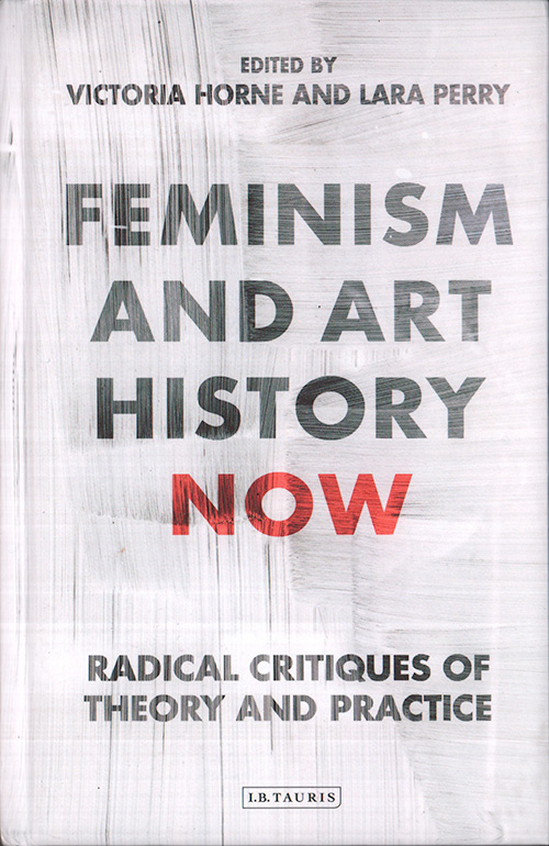 Feminism-And-Art-History-Now.-Radical-Critiques-of-Theory-And-Practice.-I.B.Tauris&Co.Ltd,-2017