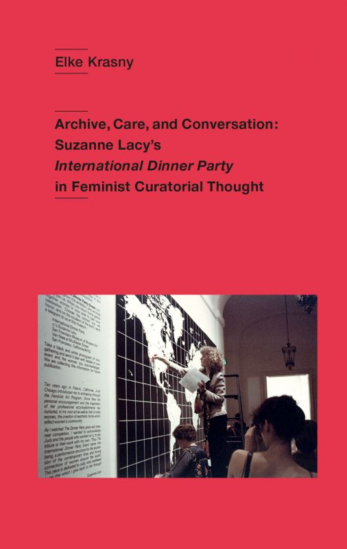 Krasny-Elke,-Archive,-Care-and-Conversation.-Suzanne Lacy's-International-Dinner-Party-in-Feminist-Curatorial-Thought,-Zurich-OnCurating,-2020